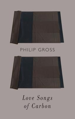 Love Songs of Carbon  by  Philip Gross
