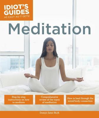 Idiots Guides: Meditation  by  Domyo Sater Burk