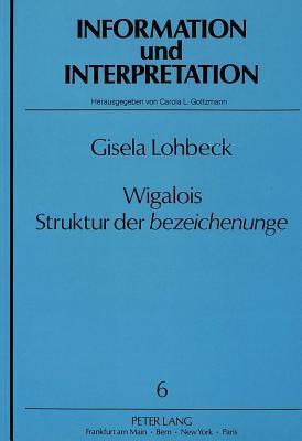Wigalois, Struktur der bezeichenunge  by  Gisela Lohbeck