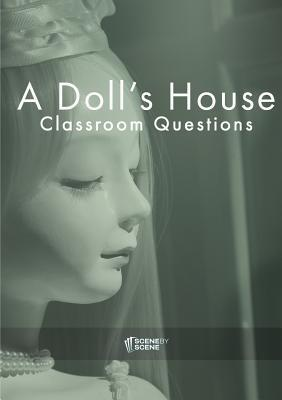 A Dolls House Classroom Questions  by  Amy Farrell