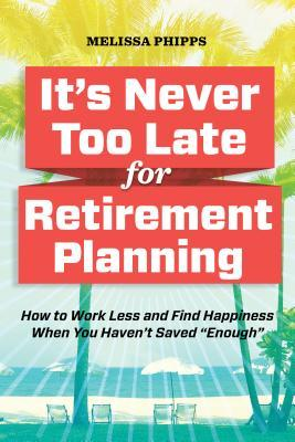 Retire in 3 Months: And Start Earning Your Real Happiness Sonoma Press