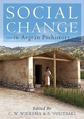 Social Change in Aegean Prehistory Corien Wiersma