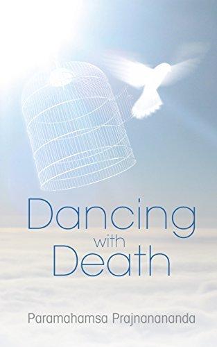 Dancing With Death  by  Paramahamsa Prajnanananda
