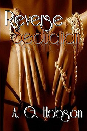 Reverse Seduction  by  A.G. Hobson