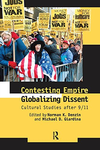 Contesting Empire, Globalizing Dissent: Cultural Studies After 9/11  by  Norman K. Denzin
