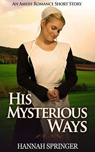 Amish Romance: His Mysterious Ways (Clean Christian Inspirational Romance) Hannah Springer