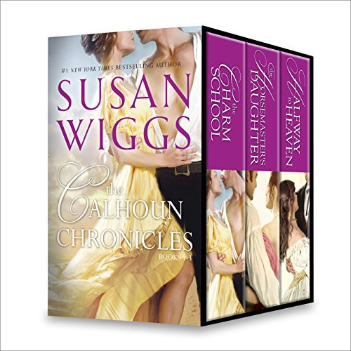 Susan Wiggs The Calhoun Chronicles Books 1-3: The Charm School/The Horsemasters Daughter/Halfway to Heaven Susan Wiggs