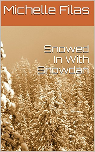 Snowed In With Snowdan  by  Michelle Filas