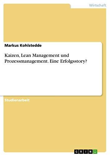 Kaizen, Lean Management und Prozessmanagement. Eine Erfolgsstory? Markus Kohlstedde