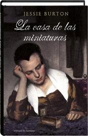 LA CASA DE LAS MINIATURAS Jessie Burton