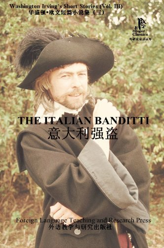 The Italian Banditti (Washington Irvings Short Stories, Vol. III) (Bridge Bilingual Classics) (English-Chinese Bilingual Edition) Washington Irving