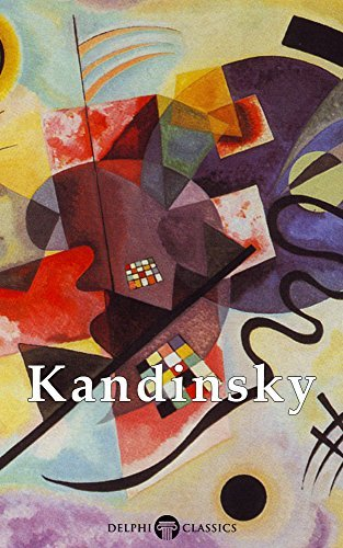 Collected Works of Kandinsky (Delphi Classics)  by  Wassily Kandinsky
