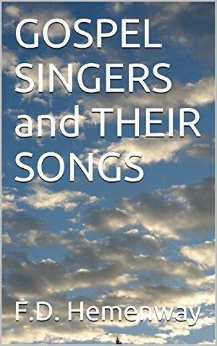GOSPEL SINGERS and THEIR SONGS  by  F.D. Hemenway