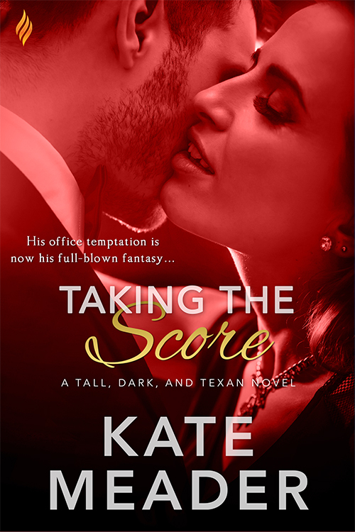 Taking the Score (Tall, Dark, and Texan, #2)  by  Kate Meader
