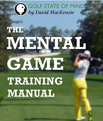 Golf State of Mind: Mental Game Training Manual David MacKenzie