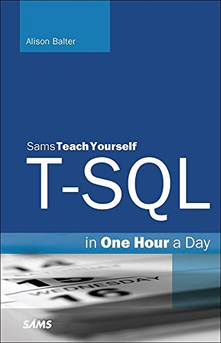 T-SQL in One Hour a Day, Sams Teach Yourself Alison Balter
