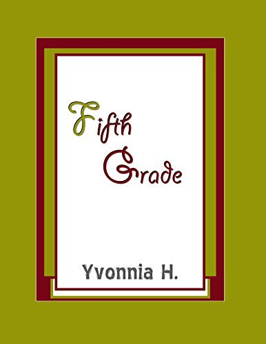 Elementary Days: Fifth Grade  by  Yvonnia H.