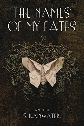 The Names Of My Fates  by  S. Rainwater