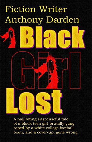 Black Girl Lost  by  Fiction Writer Anthony Darden