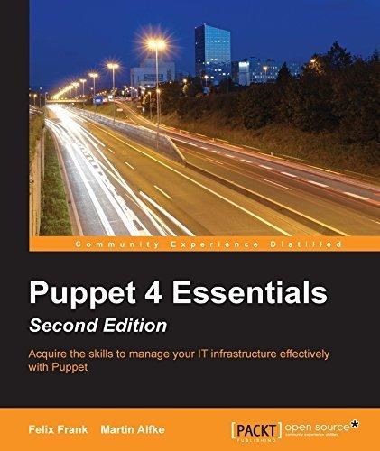 Puppet 4 Essentials - Second Edition Felix Frank