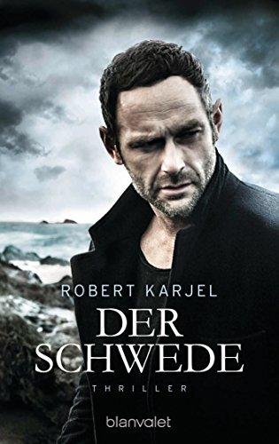 Der Schwede: Thriller Robert Karjel