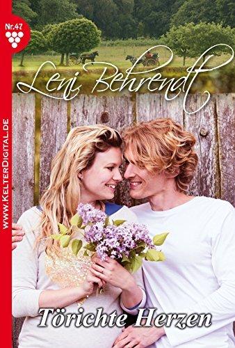 Leni Behrendt 47 - Liebesroman: Törichte Herzen Leni Behrendt