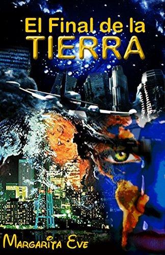 El Final de la Tierra: Apocalipsis en New York, Ya para los Ultimos Dias (Ciencia Ficcion nº 1) Margarita Eve