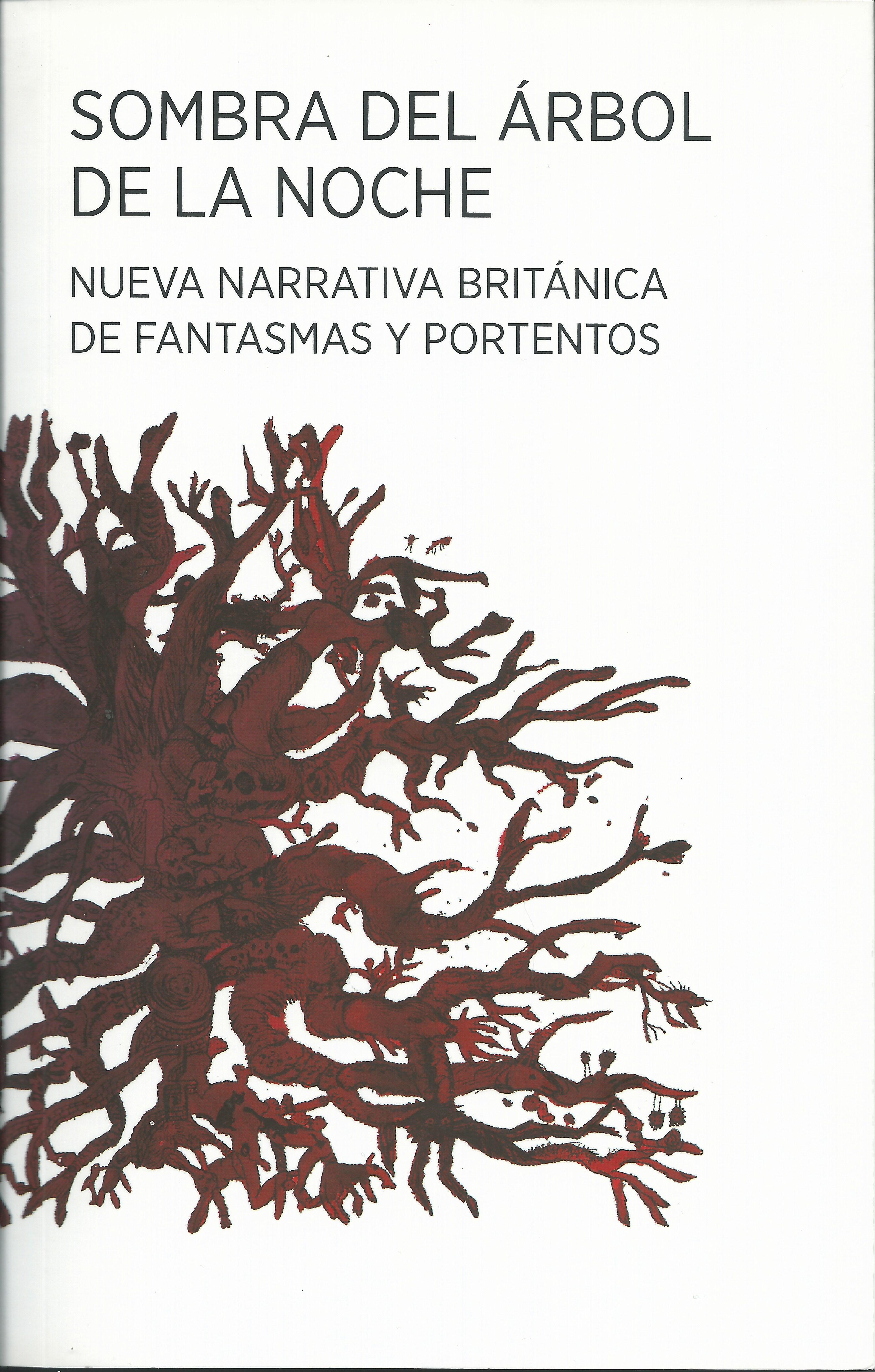 Sombra del árbol de la noche. Nueva narrativa británica de fantasmas y portentos Adriana Díaz Enciso