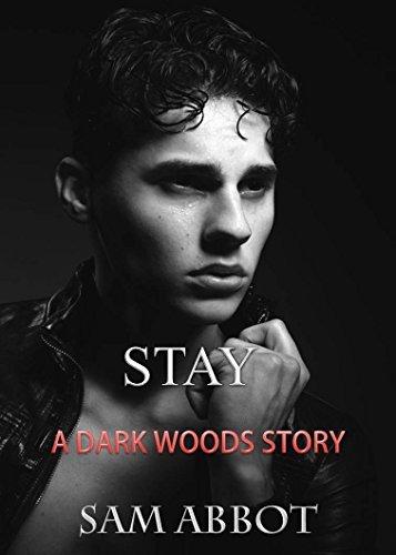 Stay (Gay Vampire Paranormal Romance) (Dark Woods Book 4) Sam Abbot