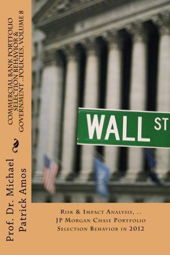 On JP Morgan Chase Portfolio Selection Behavior in Periodicity 2012, Volume 8.3  by  Michael Patrick Amos