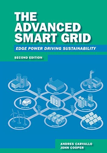 The Advanced Smart Grid: Edge Power Driving Sustainability, Second Edition Andres Carvallo