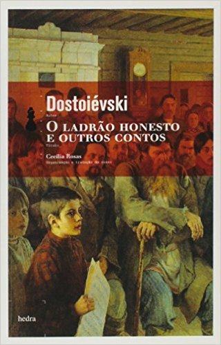 O Ladrão Honesto e Outros Contos Fyodor Dostoyevsky