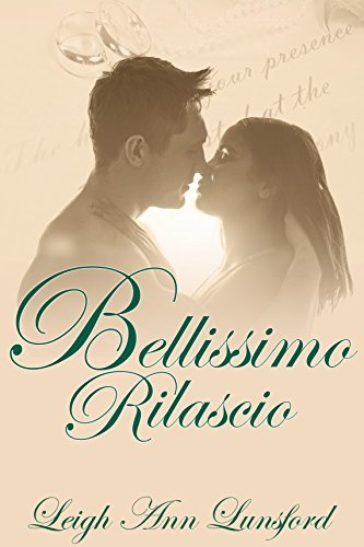 Bellissimo Rilascio (Beautiful Release): The Family Series #3 Leigh Ann Lunsford