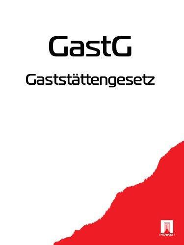 Gaststättengesetz - GastG  by  Deutschland