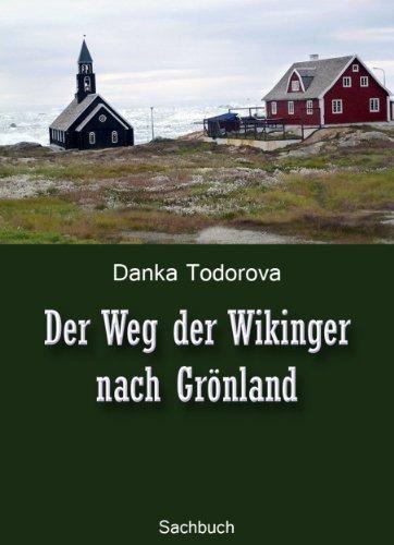 Der Weg der Wikinger nach Grönland Danka Todorova