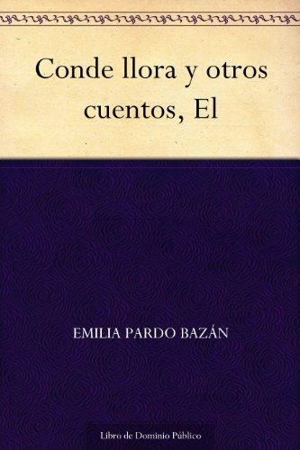 Conde llora y otros cuentos, El Emilia Pardo Bazán