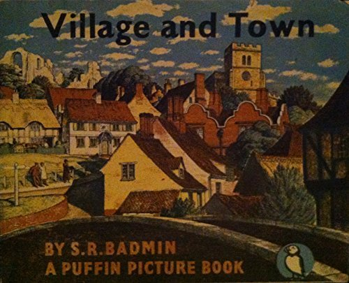 Village and Town (Puffin Picture Books)  by  S.R. Badmin