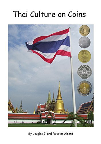 Thai Culture on Coins  by  Douglas Alford