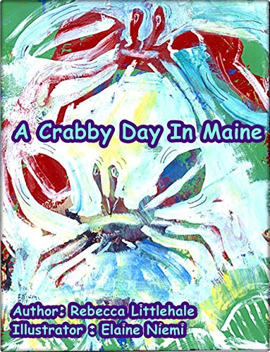 A Crabby Day In Maine  by  Rebecca Littlehale