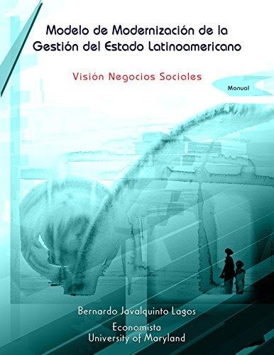 MODELO DE MODERNIZACIÓN DE LA GESTIÓN DEL ESTADO LATINOAMERICANO: Manual  by  German Aravena
