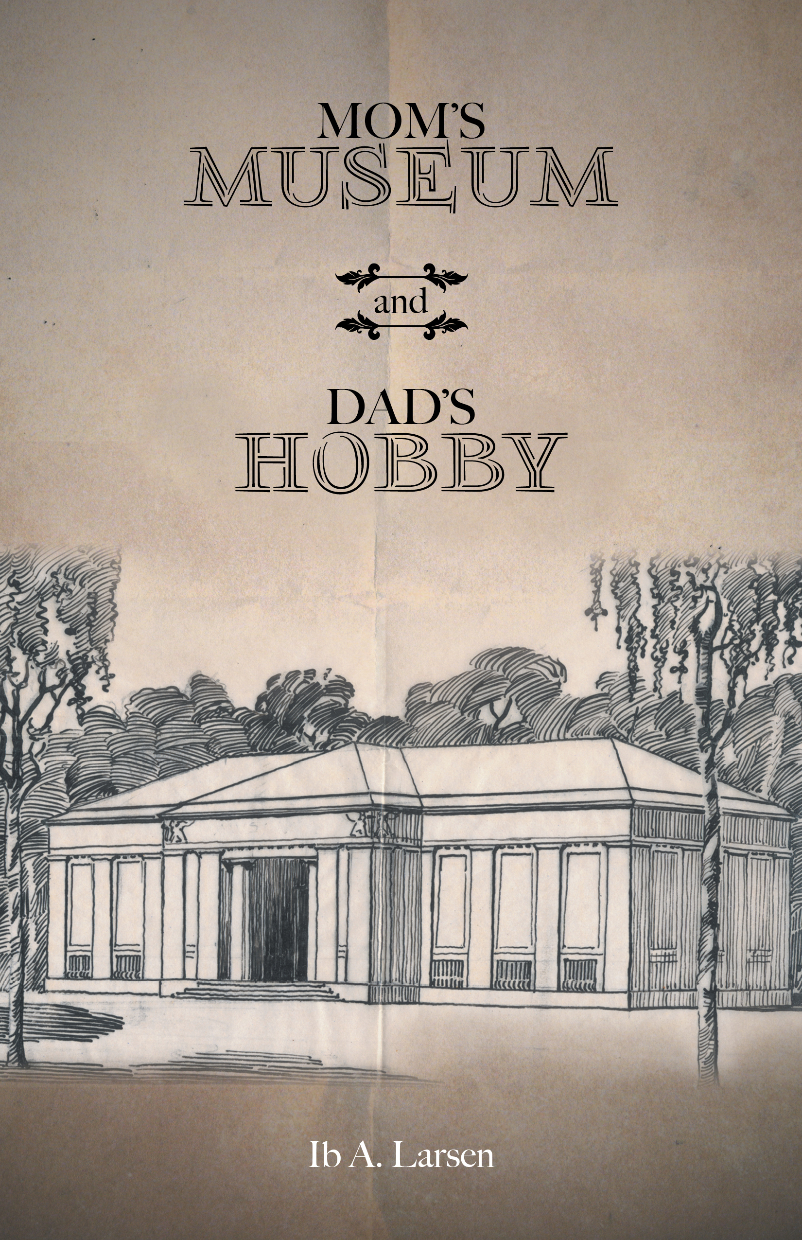 Moms Museum and Dads Hobby  by  Ib a Larsen