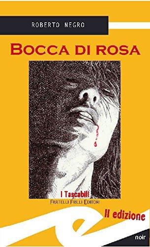 Bocca di rosa  by  Negro Roberto