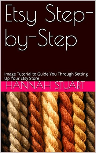 Etsy Step-by-Step: Image Tutorial to Guide You Through Setting Up Your Etsy Store Hannah Stuart