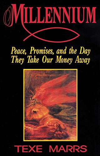 Millennium: Peace, Promises, and the Day They Take Our Money Away  by  Texe Marrs