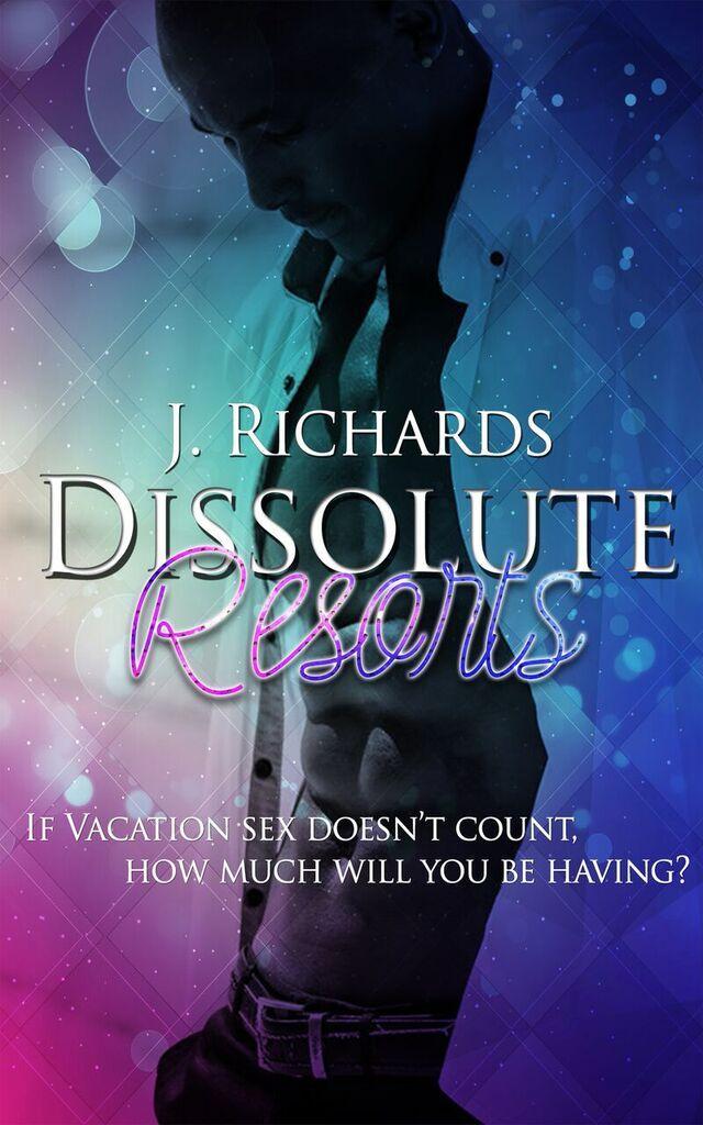 Dissolute Resorts  by  J.  Richards