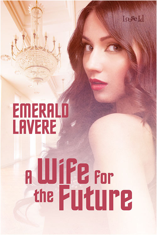 A Wife for the Future (Wikomsette, #2) Emerald Lavere