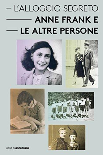 LAlloggio Segreto - Anne Frank e le altre persone (Who was Who Vol. 5) Aukje Vergeest