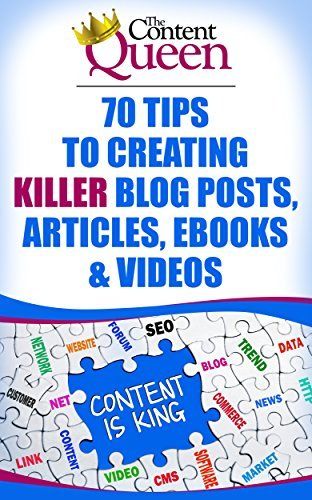 70 Tips to Creating Killer Blog Posts, Articles, eBooks and Videos  by  Lindsey Archibald