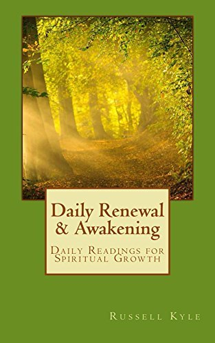 Daily Renewal and Awakening: 365 Daily reflections for inspiration, motivation and application.  by  Russell Kyle