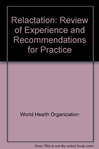 Relactation: Review of Experience and Recommendations for Practice World Health Organization